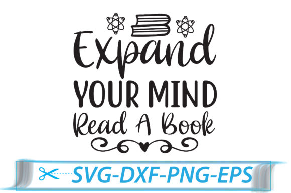 Expand Your Mind, Read a Book Graphic Crafts By Svg Store