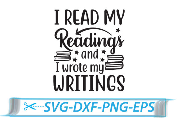 I Read My Readings and I Wrote My Writings Graphic Crafts By Svg Store