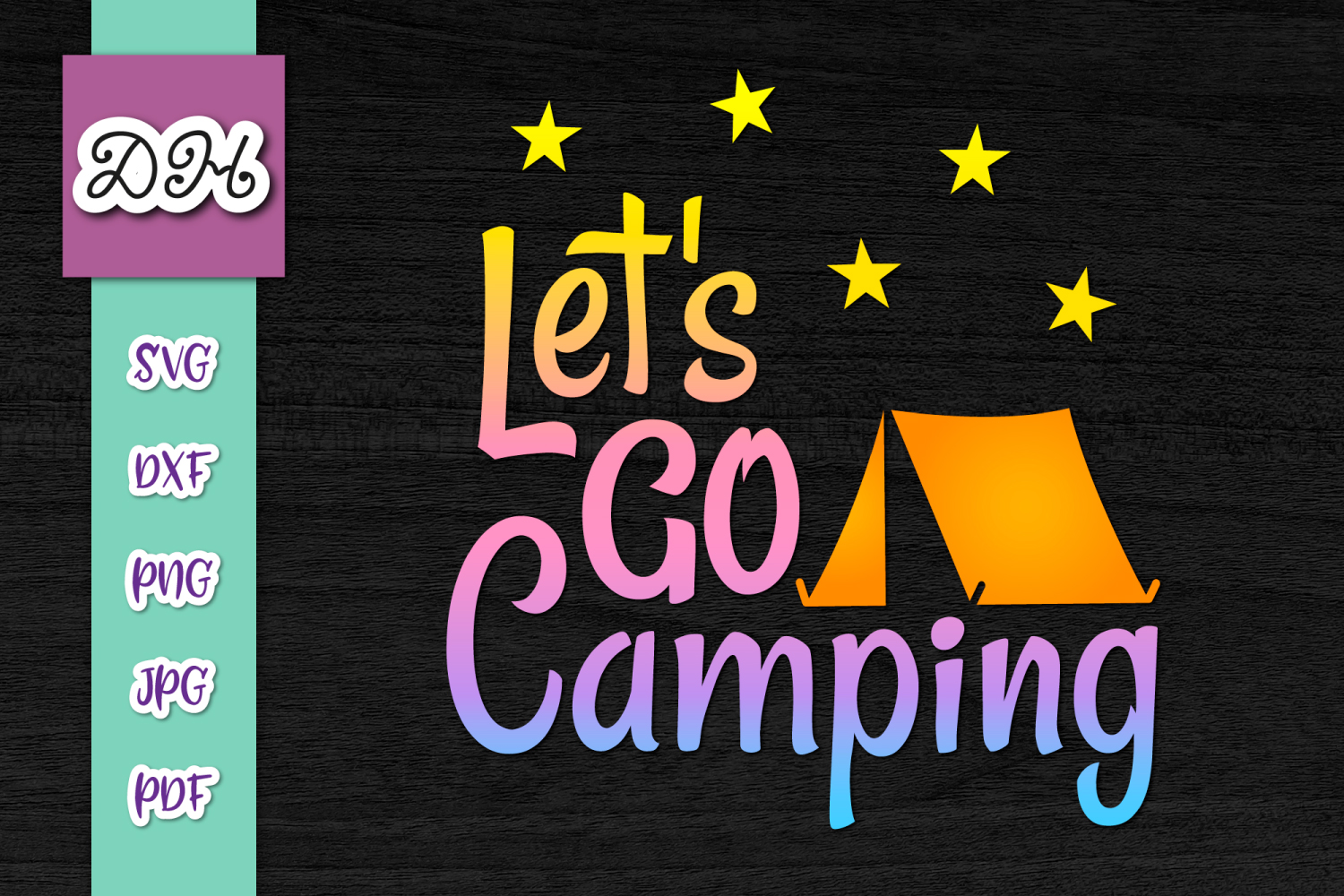 Download Free Let S Go Camping Happy Camper Print Cut Graphic By Digitals By for Cricut Explore, Silhouette and other cutting machines.