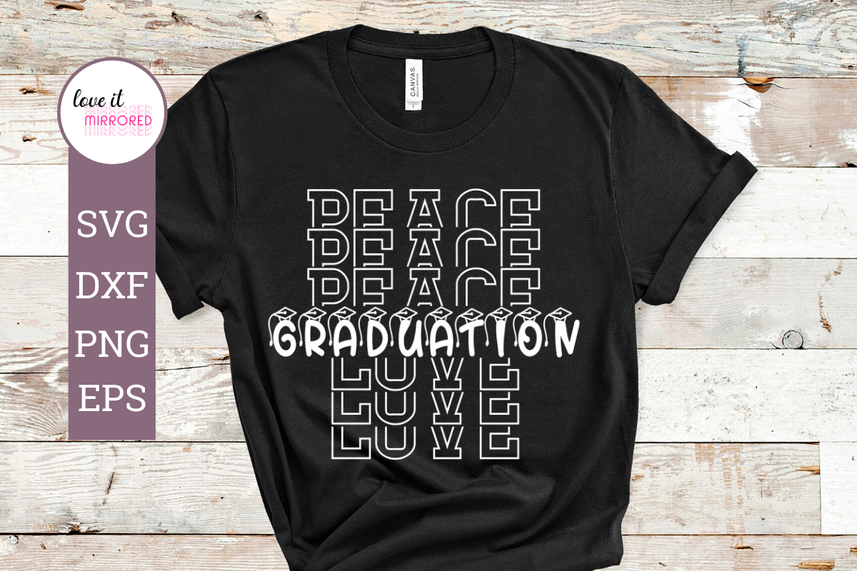 Download Free Peace Love Graduation Graphic By Love It Mirrored Creative Fabrica for Cricut Explore, Silhouette and other cutting machines.