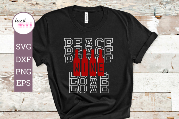 Download Free Peace Love Wine Graphic By Love It Mirrored Creative Fabrica for Cricut Explore, Silhouette and other cutting machines.
