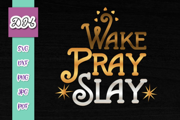Print on Demand: Wake Pray Slay Inspirational Print & Cut Graphic Crafts By Digitals by Hanna