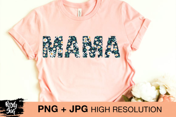 Print on Demand: Mama Floral Sublimation Transfer Graphic Crafts By roxysvg26
