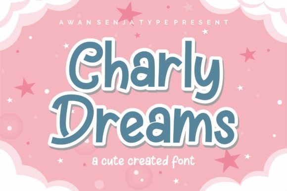 Print on Demand: Charly Dreams Display Font By awansenja.type