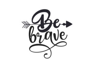 Be Brave Travel Craft Cut File By Creative Fabrica Crafts