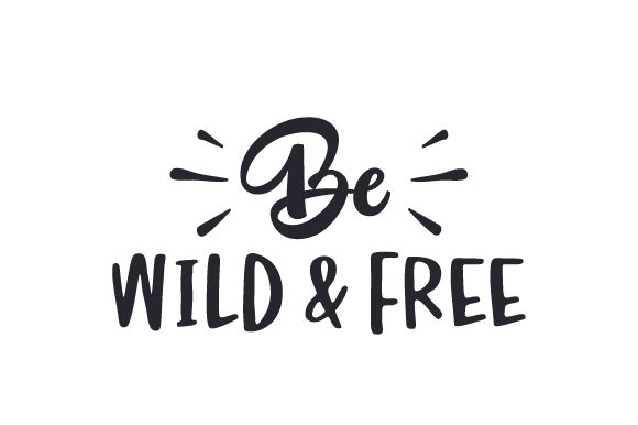 Download Free Be Wild Free Svg Cut File By Creative Fabrica Crafts for Cricut Explore, Silhouette and other cutting machines.
