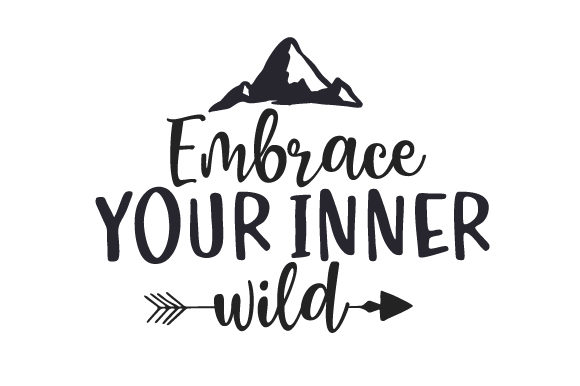 Embrace Your Inner Wild Reisen Plotterdatei von Creative Fabrica Crafts