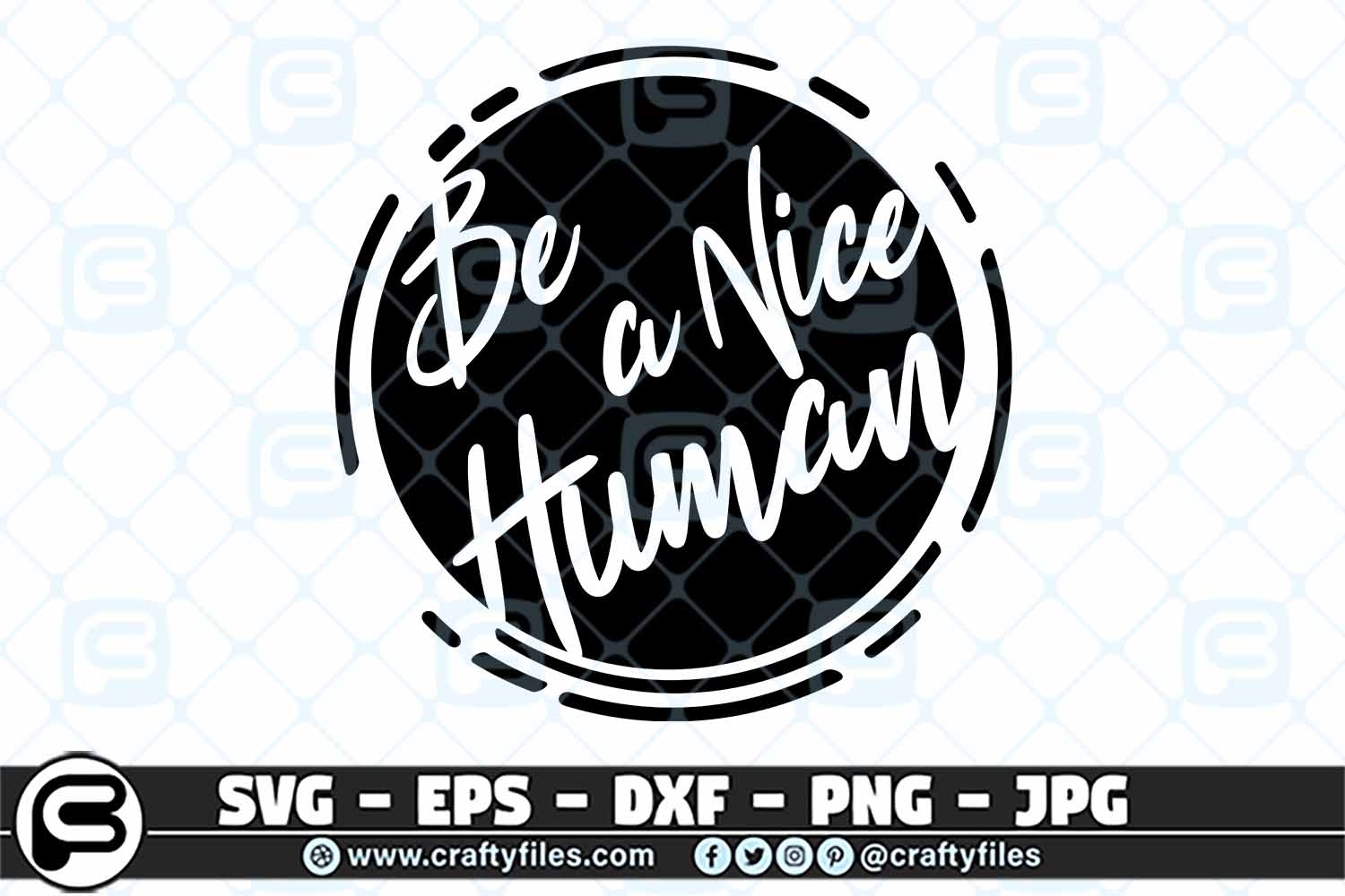 Download Free Be A Nice Human Graphic By Crafty Files Creative Fabrica for Cricut Explore, Silhouette and other cutting machines.