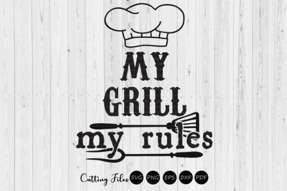 Print on Demand: My Grill My Rules Graphic Crafts By HD Art Workshop