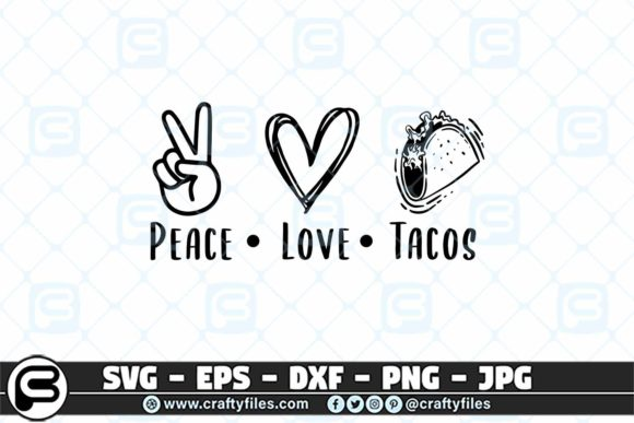 Peace Love Tacos Graphic Crafts By Crafty Files