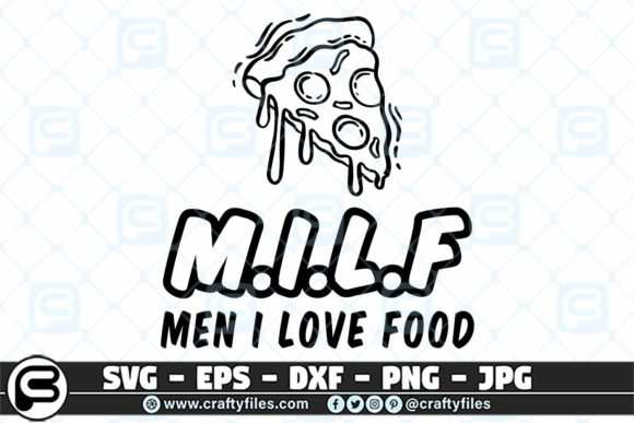 Print on Demand: Pezza MILF - Man I Love Food Graphic Crafts By Crafty Files