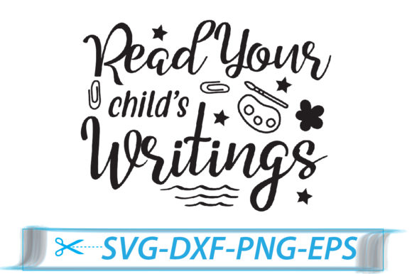 Read Your Child's Writings Graphic Crafts By Svg Store