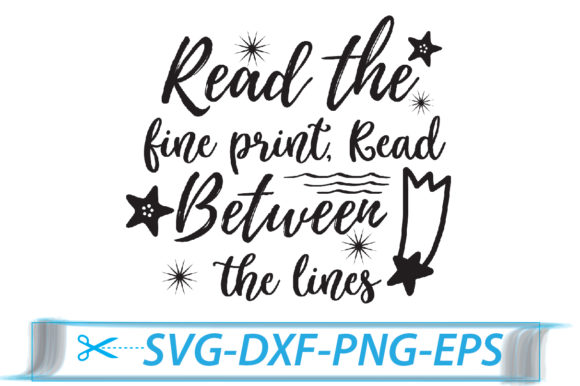 Read the Fine Print, Read Between the Lines Graphic Crafts By Svg Store