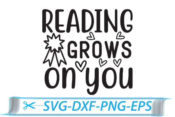 Reading Grows on You Graphic Crafts By Svg Store