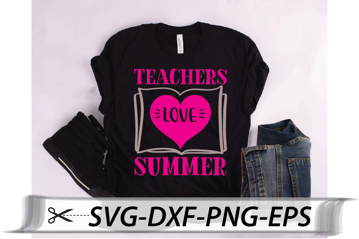 Download Free Teachers Love Summer Graphic By Svg Store Creative Fabrica SVG Cut Files