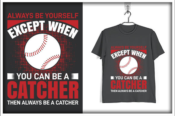 Download Free Baseball T Shirt Design Always Be Graphic By Svg Hut Creative for Cricut Explore, Silhouette and other cutting machines.