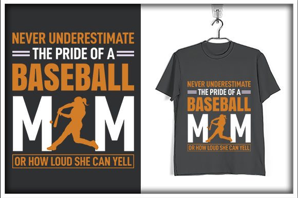 Never Understimate The Pride Of A Baseball Mom Or How Loud She Can Yell Graphic By Svg Hut Creative Fabrica
