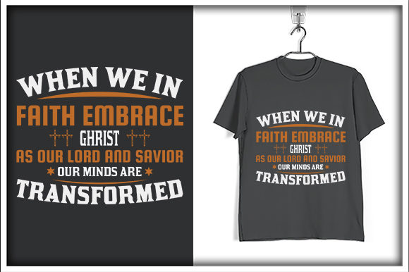 Print on Demand: When We in Faith Embrace Christ, As Our Lord and Savior, Our Minds Are Transformed Graphic Print Templates By svg_hut