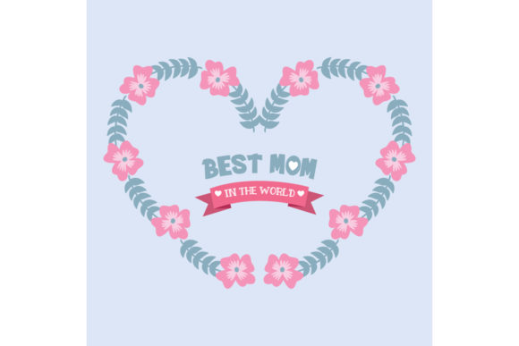 Cute Flower for Best Mom in the World Graphic Backgrounds By stockfloral