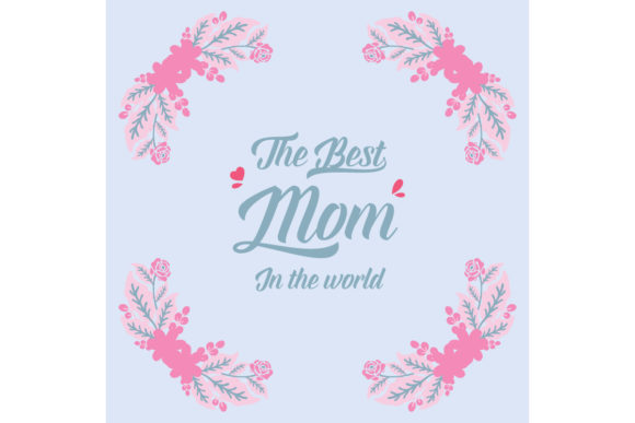 Cute Frame for Best Mom in the World Graphic Backgrounds By stockfloral