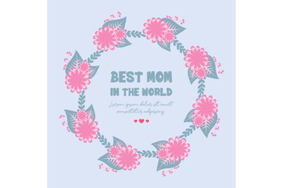 Elegant Frame for Best Mom in the World Graphic Backgrounds By stockfloral