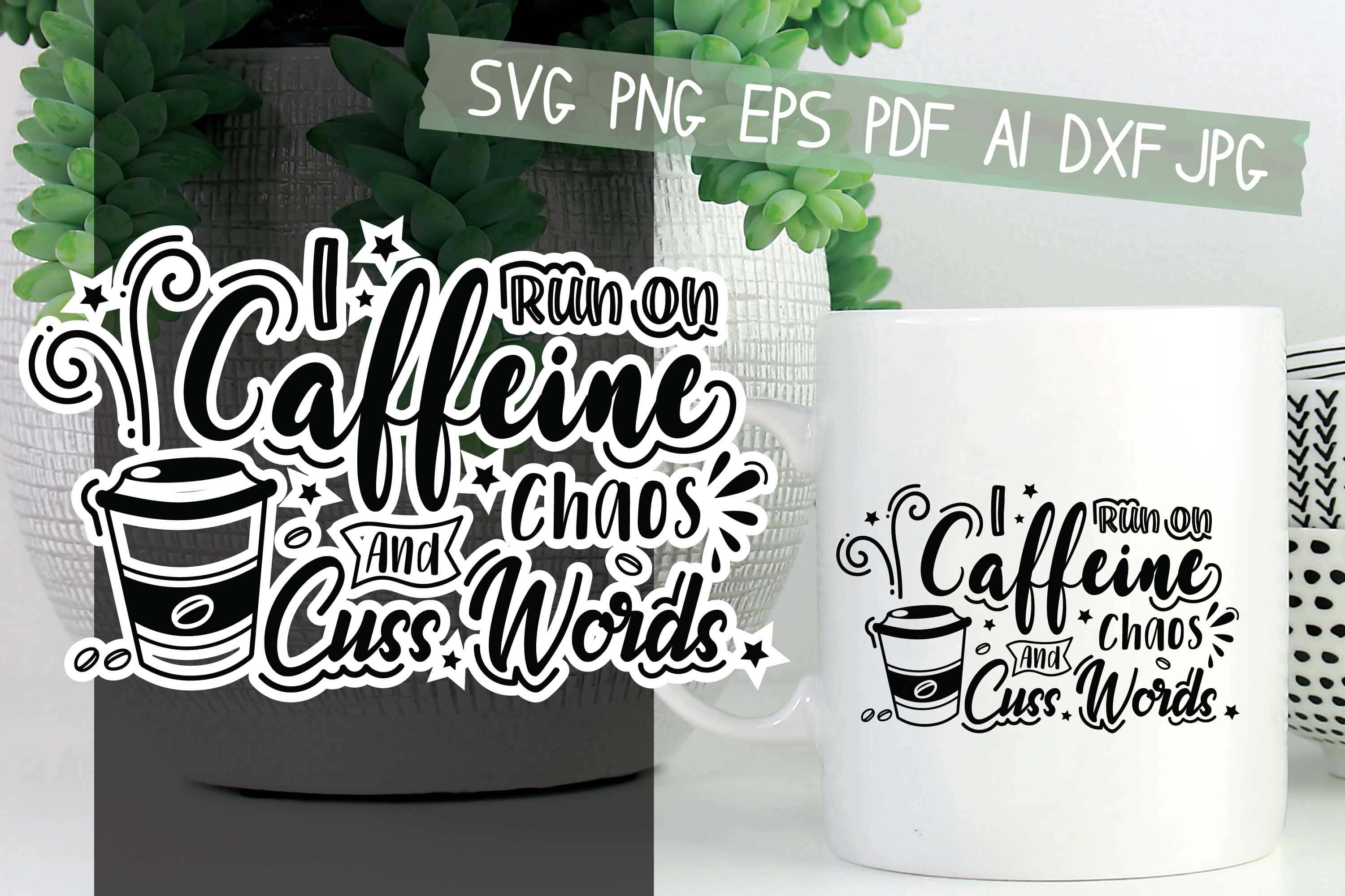 Download Free I Run On Caffeine Chaos And Cuss Words Graphic By Hkfk Studio for Cricut Explore, Silhouette and other cutting machines.