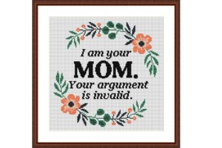 Print on Demand: I Am Your Mom Funny Cross Stitch Pattern Graphic Cross Stitch Patterns By Tango Stitch