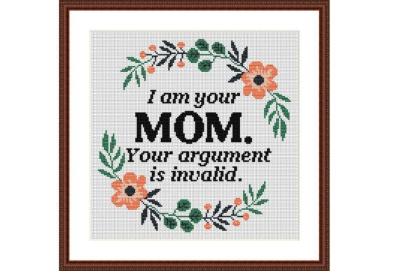 I Am Your Mom Funny Cross Stitch Pattern Graphic Cross Stitch Patterns By e6702