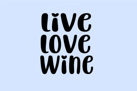 Download Free Live Love Wine Graphic By Hayley Dockery Creative Fabrica for Cricut Explore, Silhouette and other cutting machines.