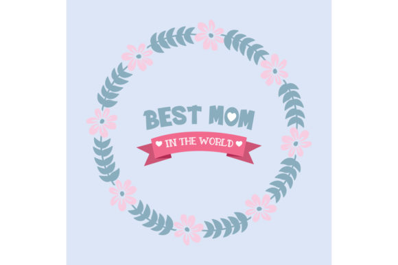 Modern Frame for Best Mom in the World Graphic Backgrounds By stockfloral