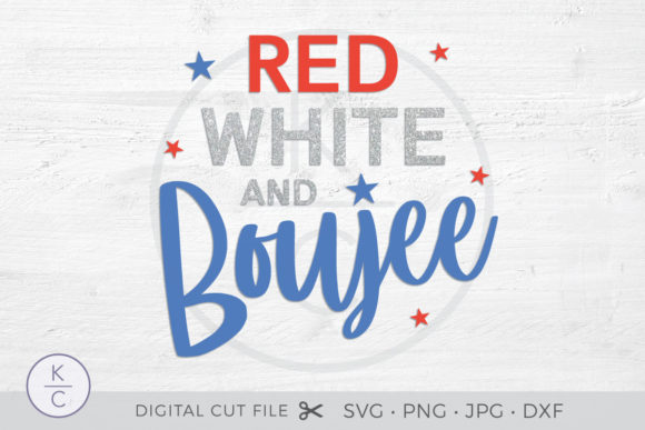 Red White and Boujee - 4th of July Graphic Crafts By thekccollectiveco
