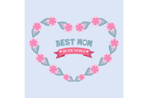 Simple Flower for Best Mom in the World Graphic Backgrounds By stockfloral
