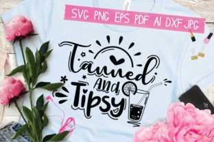 Print on Demand: Tanned and Tipsy Graphic Crafts By AraySVG