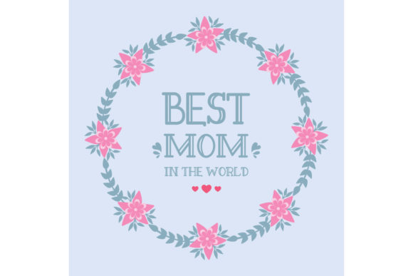 Template Design Best Mom in the World Graphic Backgrounds By stockfloral