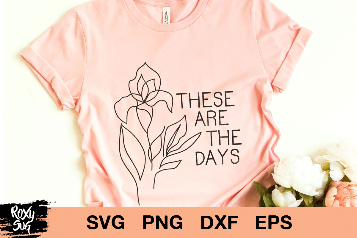Download Free These Are The Days Graphic By Roxysvg26 Creative Fabrica for Cricut Explore, Silhouette and other cutting machines.