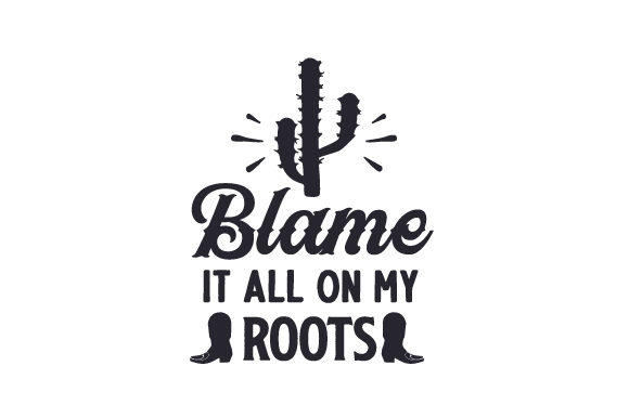 Blame It All on My Roots Granja y País Archivo de Corte Craft Por Creative Fabrica Crafts