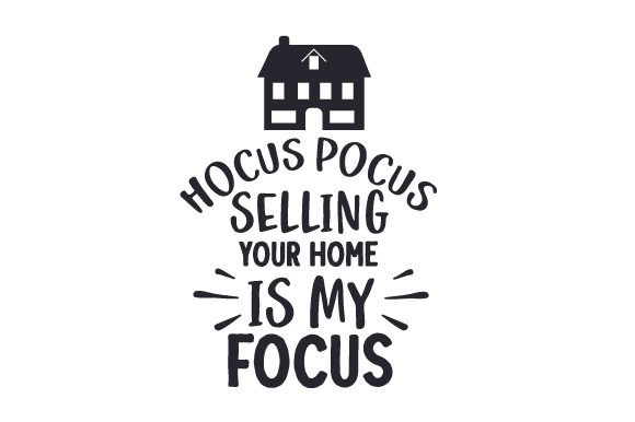 Hocus Pocus Selling Your Home is My Focus Arbeit Plotterdatei von Creative Fabrica Crafts