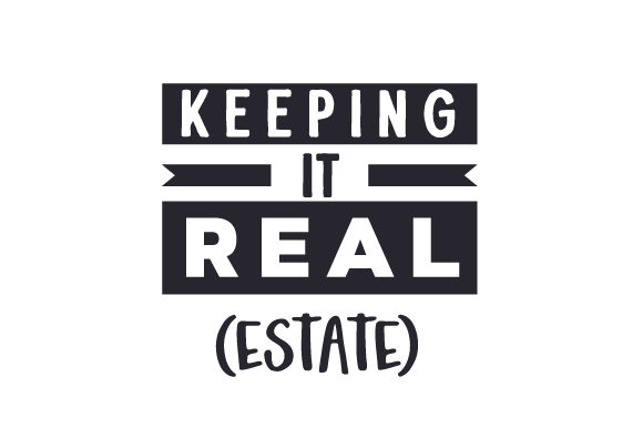 Keeping It Real(Estate) Arbeit Plotterdatei von Creative Fabrica Crafts