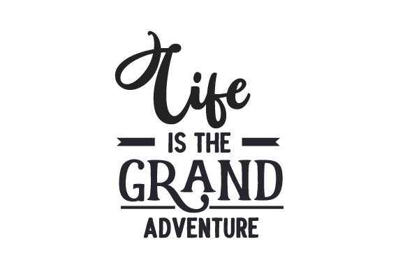 Life is the Grand Adventure Travel Craft Cut File By Creative Fabrica Crafts - Image 1