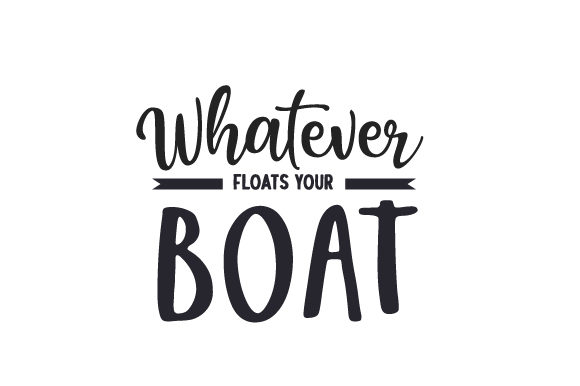 Whatever Floats Your Boat Travel Craft Cut File By Creative Fabrica Crafts - Image 1