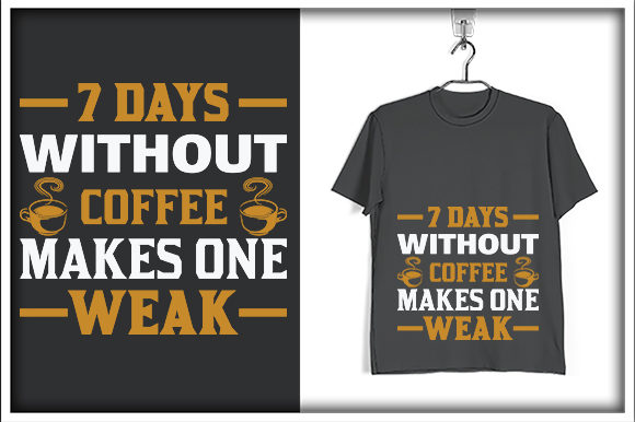 Print on Demand: 7 Days Without Coffee Makes One Weak Graphic Print Templates By svg_hut