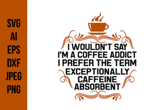 Print on Demand: Coffee Addict Quote Graphic Crafts By Tosca Digital