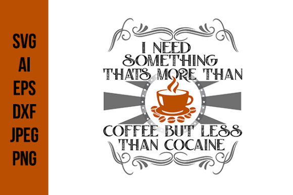 Print on Demand: Coffee Quotes - I Need Something Graphic Crafts By Tosca Digital
