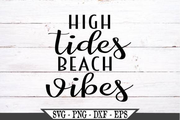 High Tides Beach Vibes   Graphic Crafts By Crafters Market Co