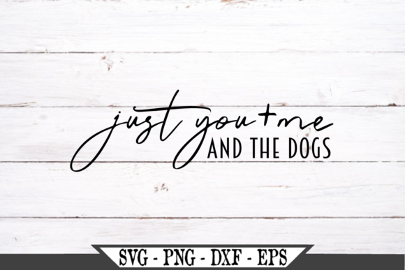 Just You and Me and the Dogs Graphic Crafts By Crafters Market Co