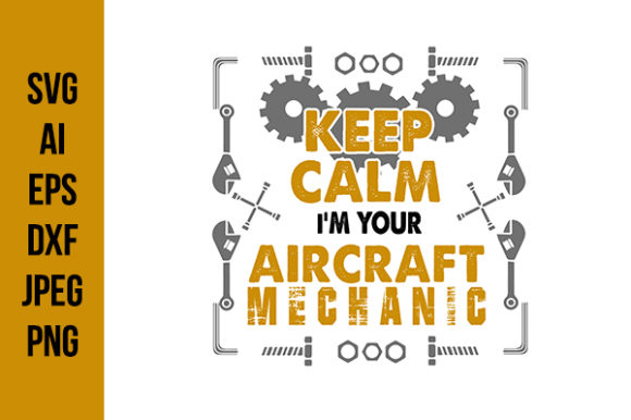Print on Demand: Keep Calm I'm Your Aircraft Mechanic Graphic Crafts By Tosca Digital