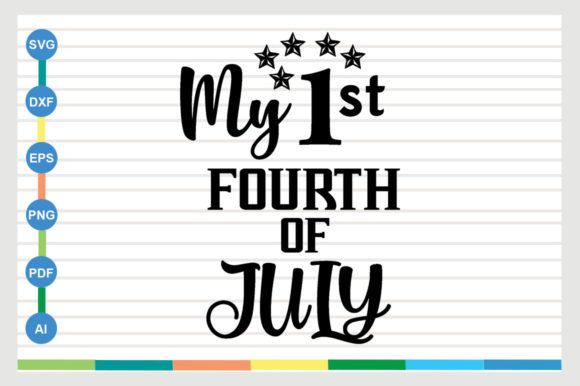 My 1st Fourth of July Design Graphic Crafts By sajidmajid441