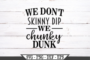 We Don't Skinny Dip We Chunky Dunk   Graphic Crafts By Crafters Market Co