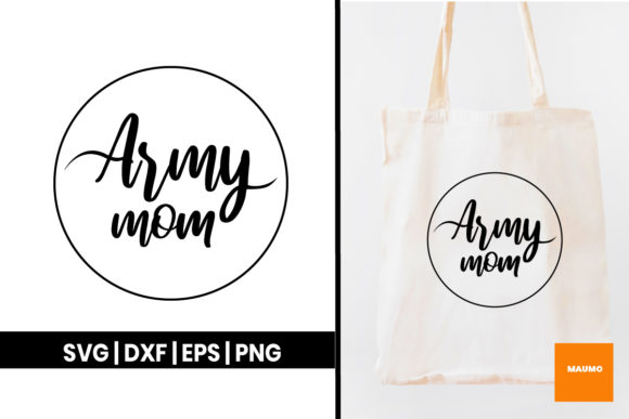 Download Free Army Mom Craft Graphic By Maumo Designs Creative Fabrica for Cricut Explore, Silhouette and other cutting machines.