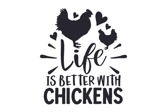 Life is Better with Chickens Tiere Plotterdatei von Creative Fabrica Crafts